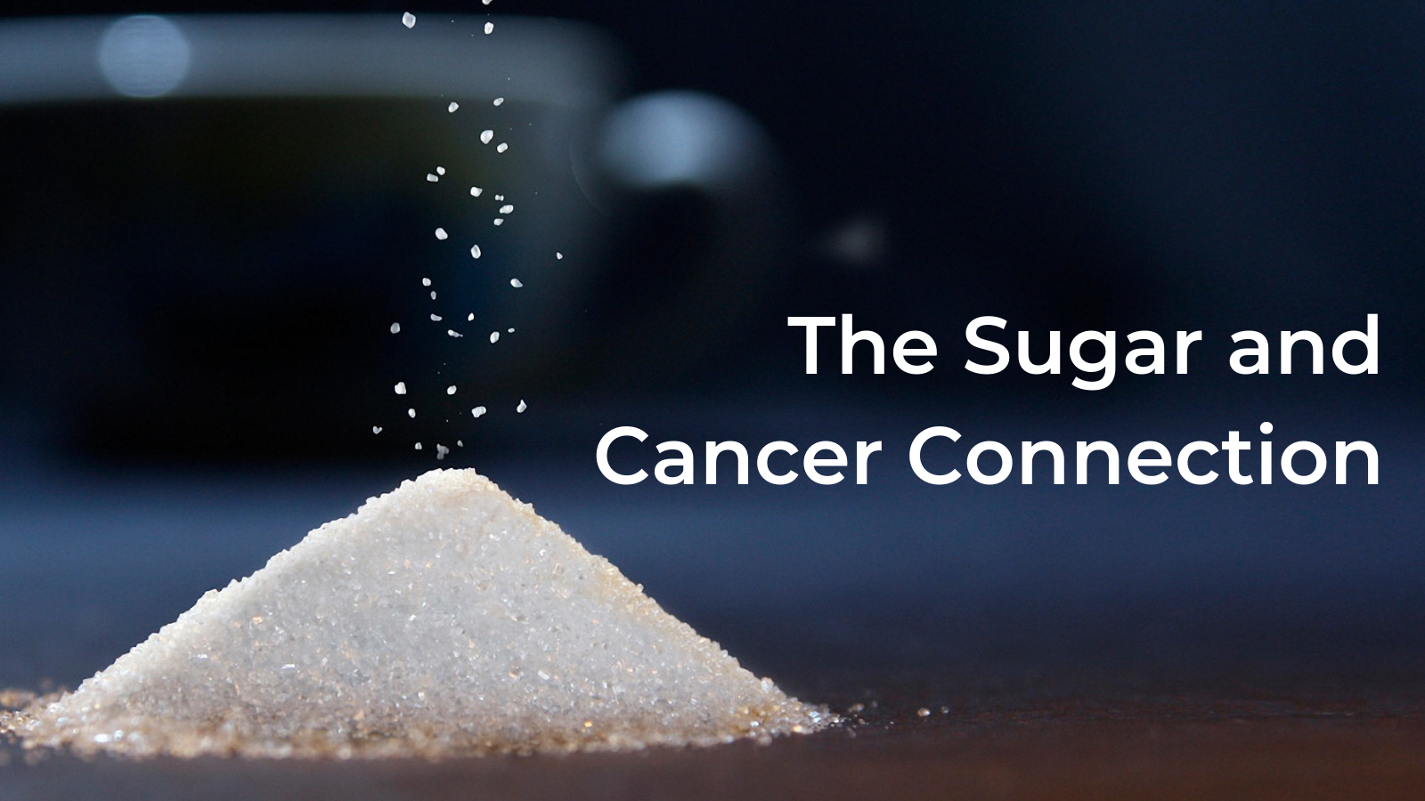 the-sugar-and-cancer-connection